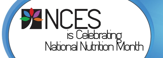 NCES celebrates National Nutrition Month